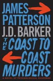 The Coast-to-Coast Murders 電子書籍 by James Patterson, J. D. Barker