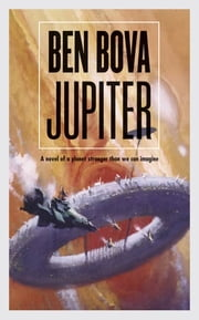 Jupiter - A Novel ebook by Ben Bova