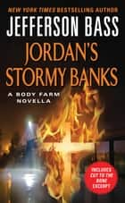 Jordan's Stormy Banks - A Body Farm Novella ebook by Jefferson Bass