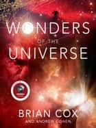 Wonders of the Universe ebook by Brian Cox,Andrew Cohen