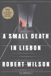 A Small Death in Lisbon ebook by Robert Wilson