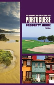 Portuguese Property Guide 2nd Edition Buying Villas and Apartments in Portugal ebook by Vedna Gavaloo,João Gil Figueira,Marisa Leitão dos Santos