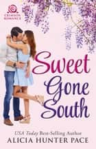 Sweet Gone South ebook by Alicia Hunter Pace