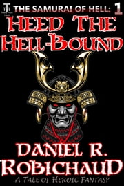 Heed the Hell-Bound ebook by Daniel R. Robichaud
