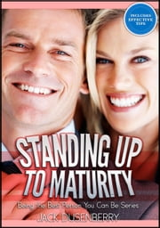 Standing Up To Maturity: Being the Best Person You Can Be ebook by Jack Dusenberry