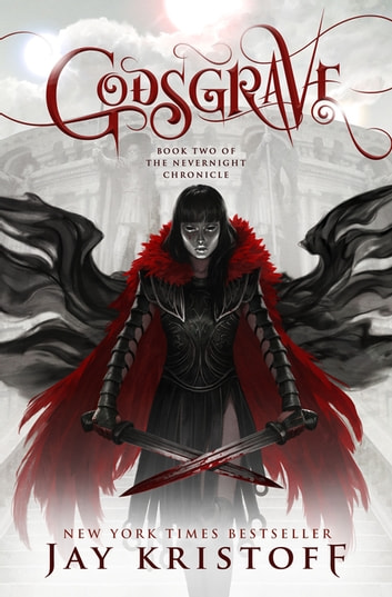 Godsgrave - Book Two of the Nevernight Chronicle ebook by Jay Kristoff