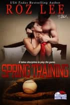 Spring Training ebook by Roz Lee