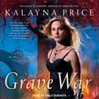 Grave War audiobook by Kalayna Price