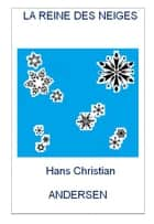 LA REINE DES NEIGES - complet eBook by Hans Christian ANDERSEN