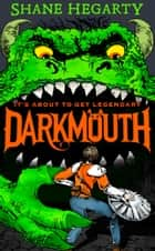 Darkmouth (Darkmouth, Book 1) ebook by Shane Hegarty