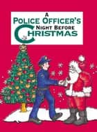 Police Officer's Night Before Christmas ebook by Sue Carabine
