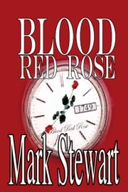 The Blood Red Rose ebook by Mark Stewart