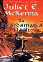 The Swordsman's Oath ebook by Juliet E. McKenna