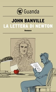 La lettera di Newton ebook by John Banville