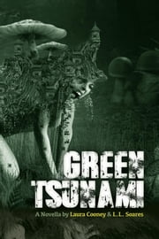Green Tsunami ebook by LL Soares