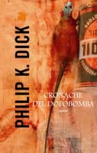 Cronache del dopobomba ebook by Philip K. Dick