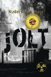 Jolt: a rural noir ebook by Roberta M Roy