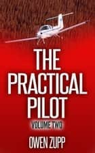 The Practical Pilot (Volume Two) ebook by Owen Zupp