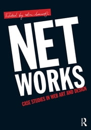 Net Works - Case Studies in Web Art and Design ebook by xtine burrough