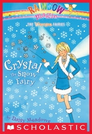 Weather Fairies #1: Crystal the Snow Fairy - A Rainbow Magic Book ebook by Daisy Meadows,Georgie Ripper