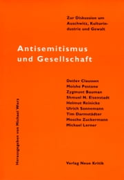 Antisemitismus und Gesellschaft - Zur Diskussion um Auschwitz, Kulturindustrie und Gewalt ebook by Kobo.Web.Store.Products.Fields.ContributorFieldViewModel