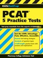 CliffsTestPrep PCAT: 5 Practice Tests ebook by American BookWorks Corporation