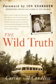 The Wild Truth ebook by Carine McCandless