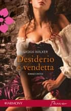 Desiderio e vendetta ebook by Saskia Walker