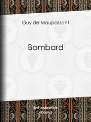 Bombard ebook by Guy de Maupassant