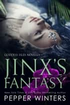 Jinx's Fantasy ebooks by Pepper Winters