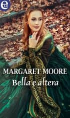 Bella e altera (eLit) ebook by Margaret Moore
