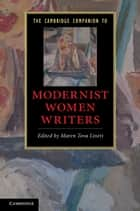 The Cambridge Companion to Modernist Women Writers ebook by Maren Tova Linett