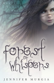 Forest of Whispers ebook by Jennifer Murgia