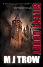 Silent Court ebook by M. J. Trow