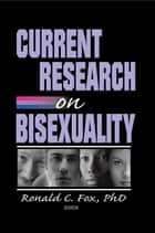 Current Research on Bisexuality ebook by Ronald Fox