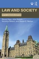 Law and Society - Canadian Edition eBook by Steven Vago, Adie Nelson, Veronica Nelson,...