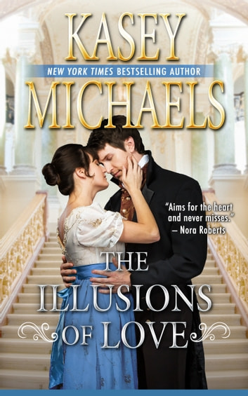 The Illusions of Love ebook by Kasey Michaels