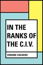 In the Ranks of the C.I.V. ebook by Erskine Childers