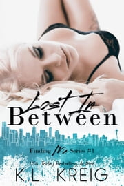 Lost in Between - Finding Me Duet, #1 ebook by K.L. Kreig