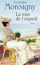 La Tour de l'orgueil ebook by Jacqueline Monsigny