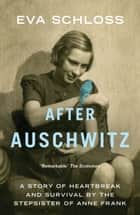 After Auschwitz ebook by Eva Schloss