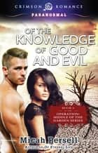 Of the Knowledge of Good and Evil ebook by Micah Persell