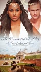 The Princess and the Thief - BWWM Historical Romance ebook by Stacy-Deanne