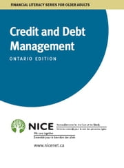 Credit and Debt Management - in Ontario Canada ebook by National Initiative for the Care of the Elderly