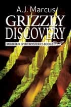 Grizzly Discovery ebook by A.J. Marcus