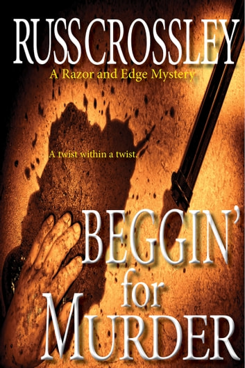Beggin' For Murder ebook by Russ Crossley