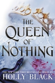 The Queen of Nothing ebook by Holly Black