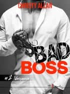 Bad Boss - #1 Vengeance eBook by Christy Allan