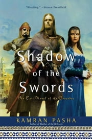 Shadow of the Swords - An Epic Novel of the Crusades ebook by Kamran Pasha