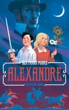 Alexandre : l'intrépide Dumas ebook by Bertrand Puard